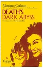 Death's Dark Abyss ebook by Massimo Carlotto