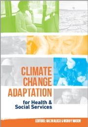 Climate Change Adaptation for Health and Social Services ebook by Rae Walker,Wendy Mason