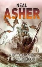 The Voyage of Sable Keech ebook by Neal Asher