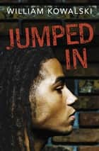 Jumped In ebook by William Kowalski