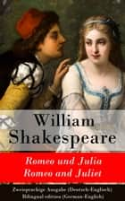 Romeo und Julia / Romeo and Juliet - Zweisprachige Ausgabe (Deutsch-Englisch) ebook by William Shakespeare, August Wilhelm von Schlegel
