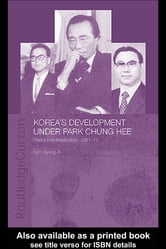 Korea's Development Under Park Chung Hee ebook by Hyung-A Kim