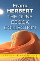 Dune: The Gateway Collection ebook by Frank Herbert