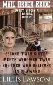 Second Twin Sister Meets Widowed Twin Brother Who Believes In Shamans - Sweet Virginia Brides Looking For Sweet Frontier Love, #2 ebook by Lillis Lawson