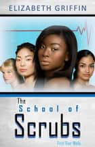 The School of Scrubs ebook by Elizabeth Griffin