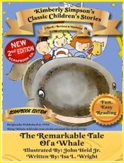 The Remarkable Tale of a Whale - Scrapbooked Edition ebook by Isa L. Wright,Kimberly Simpson
