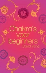 Chakra's voor beginners ebook by David Pond