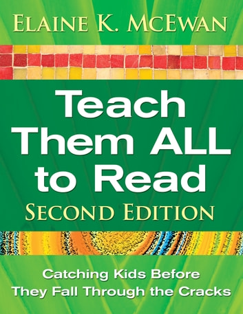 Teach Them ALL to Read - Catching Kids Before They Fall Through the Cracks ebook by