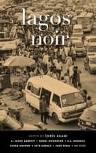 Lagos Noir ebook by Chris Abani, Jude Dibia, Chika Unigwe,...