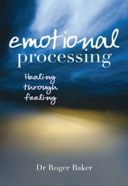 Emotional Processing ebook by Roger Baker