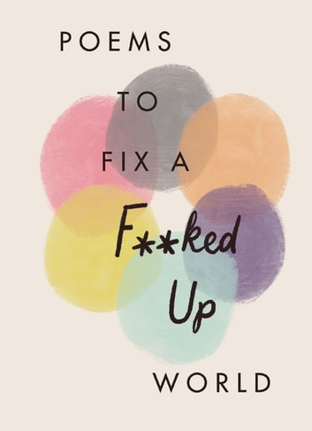 Poems to Fix a F**ked Up World ebook by Various Poets
