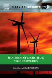 Handbook of Solid Phase Microextraction ebook by Janusz Pawliszyn
