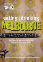 Eating and Drinking Melbourne ebook by Books,Hardie Grant