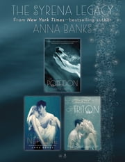 The Syrena Legacy - Of Poseidon, Of Triton, and Of Neptune ebook by Anna Banks