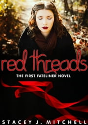 Red Threads (The Fateliner Series #1) ebook by Stacey J. Mitchell
