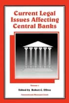 Current Legal Issues Affecting Central Banks, Volume I ebook by Robert  Mr.  Effros
