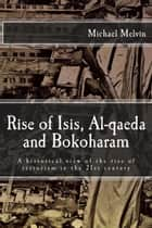 Rise of Isil, Al-qaeda and Bokoharam ebook by Dr. Michael C. Melvin