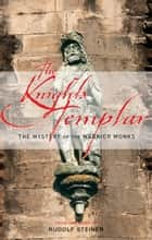 Knights Templar ebook by Rudolf Steiner