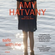 Safe with Me - A Novel audiobook by Amy Hatvany
