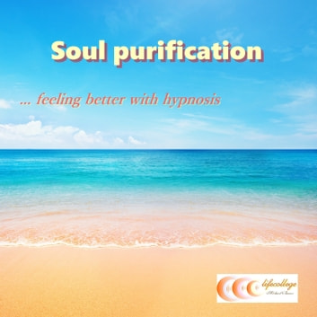 Soul purification... feeling better with hypnosis audiobook by Michael Bauer
