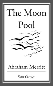 The Moon Pool ebook by Abraham Merritt