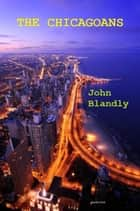 The Chicagoans - mystery ebook by John Blandly