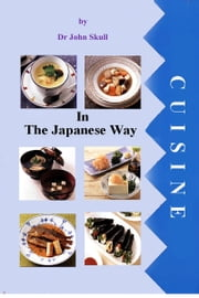 Cuisine in the Japanese Way ebook by John Skull