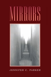 Mirrors ebook by Jennifer C. Parker