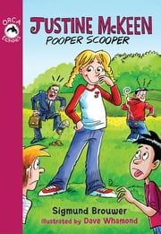 Justine McKeen, Pooper Scooper ebook by Sigmund Brouwer,David Whamond