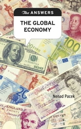 The Answers: The Global Economy - What changes are posed by the world economy for governments and businesses? ebook by Jeremy Kourdi