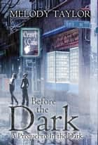Before the Dark: a prequel to In the Dark ebook by Melody Taylor