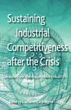 Ebook Sustaining Industrial Competitiveness after the Crisis di L. Ciravegna