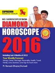 Diamond Horoscope 2016 : Capricorn ebook by Dr. Bhojraj Dwivedi, Pt. Ramesh Dwivedi
