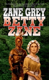 Betty Zane ebook by Zane Grey