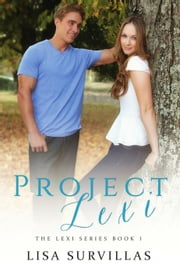 Project Lexi - The Lexi Series, #1 ebook by Lisa Survillas