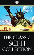 The Classic Sci-Fi Collection ebook by Ayn Rand, Philip K. Dick, Harry Harrison,...