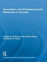 Innovation and Entrepreneurial Networks in Europe ebook by Paloma Fernández Pérez,Mary Rose