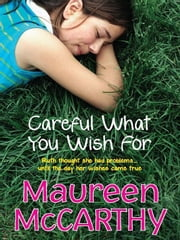 Careful what you wish for ebook by Maureen McCarthy