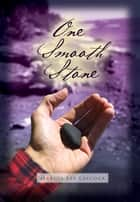 One Smooth Stone ebook by Marcia Lee Laycock