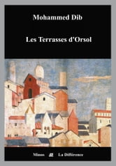 Les terrasses d'Orsol ebook by Mohammed Dib