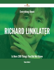 Everything About Richard Linklater Is Here - 209 Things You Did Not Know