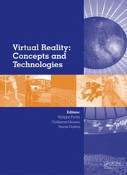 Virtual Reality: Concepts and Technologies ebook by Fuchs, Philippe