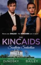 The Kincaids - Southern Seduction - Box Set, Books 1-2 ebook by Kathie Denosky, Rachel Bailey