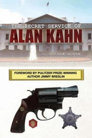The Secret Service of Alan Kahn - Steven Scher ebook by Steven Scher