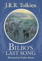 Bilbo's Last Song ebook by Pauline Baynes,J.R.R. Tolkien