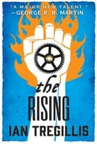 The Rising eBook by Ian Tregillis