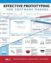 Effective Prototyping for Software Makers ebook by Jonathan Arnowitz,Michael Arent,Nevin Berger