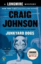 Junkyard Dogs - A Longmire Mystery ebook by Craig Johnson