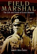 Field Marshal ebook by Daniel Allen Butler