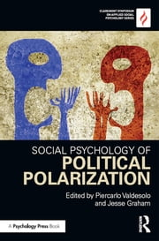 Social Psychology of Political Polarization ebook by Piercarlo Valdesolo,Jesse Graham